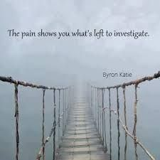 The pain shows you what's left to investigate ~ Byron Katie Feel it to free it. Byron Katie, Little Buddha, Womens Wellness, A Course In Miracles, Spiritual Teachers, Photos, Pictures, Life Lessons, Decir No