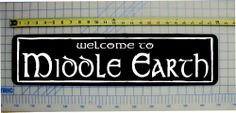 """WELCOME TO MIDDLE EARTH (LORD OF THE RINGS) Sign 6""""x24"""" ALUMINUM http://www.ebay.co.uk/itm/WELCOME-TO-MIDDLE-EARTH-LORD-OF-THE-RINGS-Sign-6-x24-ALUMINUM-/221152637413?pt=Plaques_Signs&hash=item337db971e5"""