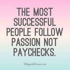 Passion. Entrepreneur | Passionate | Motivating Quotes
