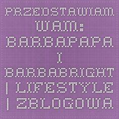 Przedstawiam wam: Barbapapa i Barbabright | Lifestyle | zBLOGowani