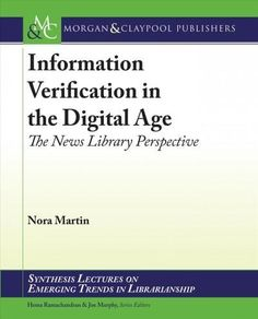 Information Verification in the Digital Age: The News Library Perspective