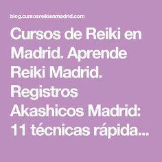Cursos de Reiki en Madrid. Aprende Reiki Madrid. Registros Akashicos Madrid: 11 técnicas rápidas para limpiar el aura