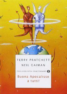 Buona apocalisse a tutti! by Terry PratchettNeal Gaiman