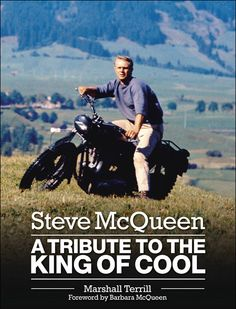 Steve McQueen : A Tribute to the King of Cool. To understand what being a true original is all about, read this. Available from Dalton Watson Fine Books.