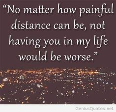 long distance relationship quotes-- this applies to all of my girl friends Sad Love Quotes, Quotes For Him, Cute Quotes, Be Yourself Quotes, Quotes To Live By, Funny Quotes, Qoutes, Amor Quotes, Bff Quotes