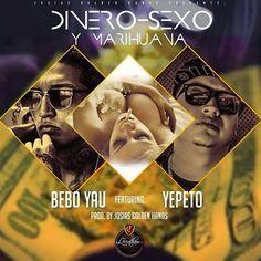 Tsr Thecompanyink: Dinero Sexo & Marihuana / El Bebo Yau Feat Yepeto_...