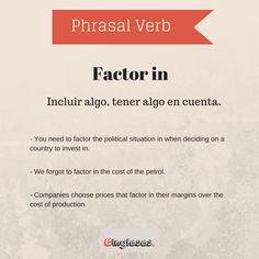 Phrasal Verb - Factor in