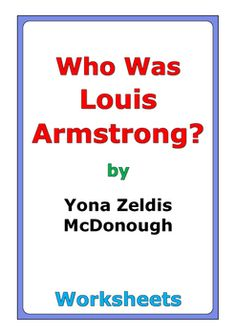"""43 pages of worksheets for the book """"Who Was Louis Armstrong?"""" by Yona Zeldis McDonough"""