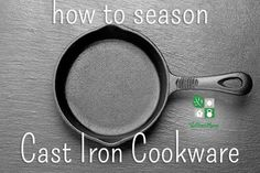 How to Season Cast Iron Cookware How to Season Cast Iron Pans