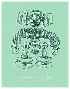 Robot: Resistance is Futile 11x14 Print Poster by HappyLittleGarden, $18.00