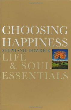 Choosing Happiness: Life and Soul Essentials by Stephanie Dowrick, http://www.amazon.com/dp/1585425826/ref=cm_sw_r_pi_dp_VA-wqb0PA83GZ