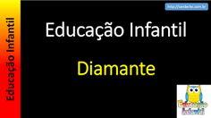 Educação Infantil - Nível 4 (crianças entre 7 a 9 anos): Diamante