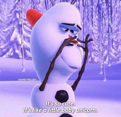 Frozen. I do not think Olaf was the best part of the movie, but this was certainly cute. haha.