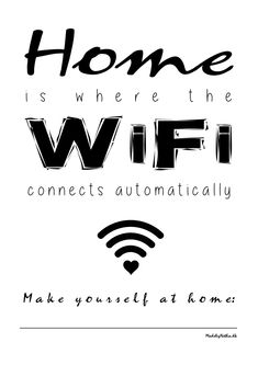 "Free printable wifi poster ""Home is where the wifi connects automatically"""