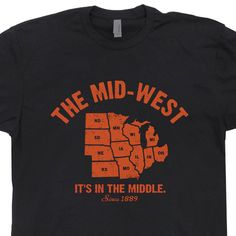 The Mid-West T SHIRT Vintage Soft Shirts It's In The Middle Nebraska Ohio Indiana Illinois Wisconsin SHIRT by Shirtmandude on Etsy https://www.etsy.com/listing/150936892/the-mid-west-t-shirt-vintage-soft-shirts
