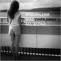 Missing him was dark grey all alone.