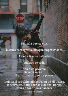 Tra me e me. Tumblr Quotes, Wise Quotes, Motivational Quotes, Positive Quotes, Yoga Dance, Dance Music, Cogito Ergo Sum, Dance Quotes, Just Dance