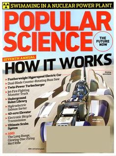 With a Popular Science magazine subscription, you can stay on top of the latest developments in communications, electronics, tools, cars, space exploration, aviation, energy, science, photography and all things related to technology.