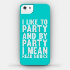 I Like To Party And By Party I Mean... | iPhone Cases, Samsung Galaxy Cases and Phone Skins | HUMAN