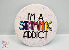 I'm a Stamping Addict hearts - sweet and cute badge with lovely rainbow sentence from B. Loves Plates ♥