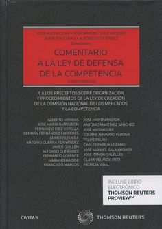 Comentario a la ley de defensa de la competencia : y a los preceptos sobre organización y procedimientos de la Ley de creación de la Comisión Nacional de los Mercados y la Competencia.     4ª ed.     Thomson-Civitas, 2015