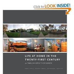 Life at Home in the Twenty-first Century: 32 Families Open their Doors  by Jeanne E. Arnold