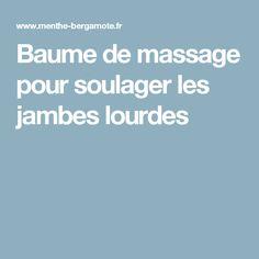 Baume de massage pour soulager les jambes lourdes