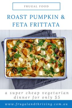 This easy roast pumpkin and feta frittata has just five ingredients and costs under $5 when pumpkin is in season. A tasty and inexpensive vegetarian meal. #frugalmeals #vegetarian Frugal Recipes, Healthy Recipes On A Budget, Frugal Meals, Easy Frittata Recipe, Frittata Recipes, Vegetarian Frittata, Vegetarian Meal, Dinner Ideas, Dinner Recipes