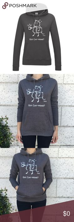 """Got Cat-feine"" Women's PonCat hoodie (Charcoal) Ever had the feeling that you need MORE coffee to stay awake? Well it's time to express yourself with this ""Got Cat-feline"" women's hoodie. This hoodie is soft to the touch and will definitely satisfy your Cat-feine cravings. :-)  This is a VERY VERY -- VERY-- high quality hoodie. It's ultra soft and comfy.   Note: these are European sizes, so they run small so it's like half a size down. I would get a size bigger. PonCat Tops Sweatshirts…"