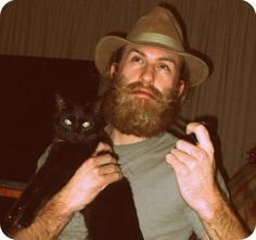 Beards, cats, and pipes. My panties would have disappeared if I was wearing any