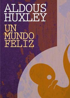 Un mundo feliz: la sociedad perfectamente controlada, sin quejas, ni sobresaltos.  http://fil.mty.itesm.mx/sites/fil.mty.itesm.mx/files/ebooks/un_mundo_feliz-Aldus_Huxley.pdf