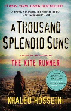 A Thousand Splendid Suns by Khaled Hosseini-this is honestly probably my favorite book ever