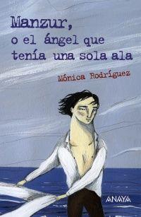 """""""Manzur, o el ángel que tenía una sola ala"""", de Mónica Rodríguez"""