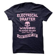 i am an ELECTRICAL DRAFTER T-Shirts, Hoodies, Sweatshirts, Tee Shirts (19$ ==> Shopping Now!)