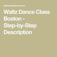 Waltz Dance Class Boston - Step-by-Step Description Types Of Ballroom Dances, Ballroom Dance Lessons, Ballroom Dancing, Dance Class, Dance Studio, Waltz Dance, Tango Dance, East Coast Swing, Arthur Murray