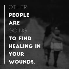 Other people are going to find healing in your wounds. Your greatest life messages and your most effective ministry will come out of your deepest hurts.  So never stop sharing. You never know whose life you may touch.  #365DaysOfAwesome