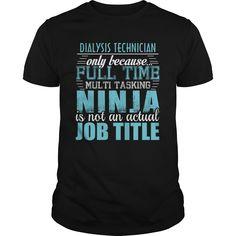 DIALYSIS TECHNICIAN Ninja T-Shirts, Hoodies. BUY IT NOW ==► https://www.sunfrog.com/LifeStyle/DIALYSIS-TECHNICIAN-Ninja-T-shirt-Black-Guys.html?id=41382