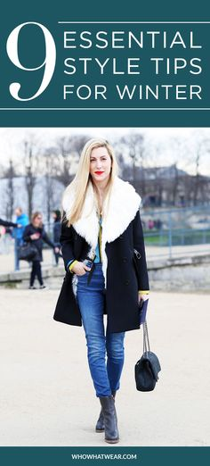 9 essential style tips to bundle up and stay warm during the cold winter season.