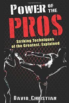 Power of the Pros: Striking Techniques of The Greatest, E... https://www.amazon.com/dp/1973235587/ref=cm_sw_r_pi_dp_U_x_8F3lBbV0D1Z73