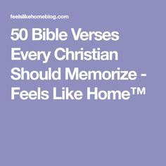 50 Bible Verses Every Christian Should Memorize - Feels Like Home™