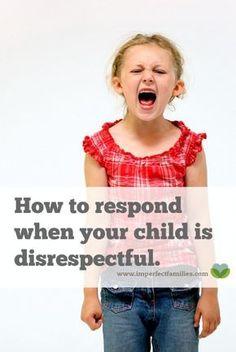 How to Respond When Your Child is Disrespectful #ParentsKids&Parenst