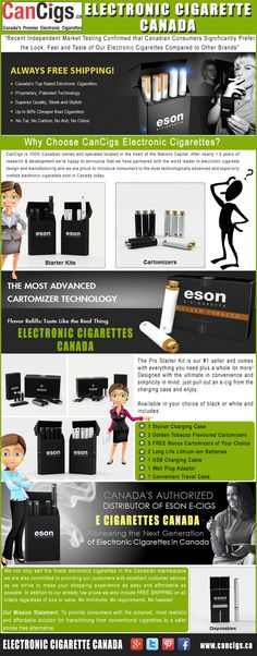 Visit our site http://www.cancigs.ca/ for more information on Electronic Cigarette Canada. We not only sell the finest electronic cigarettes in the Canadian marketplace we are also committed to providing our customers with excellent customer service as we strive to make your shopping experience as easy and affordable as possible. In addition to our already low prices we also include FREE SHIPPING on all orders regardless of size or value. No minimums, No requirements, No hassles
