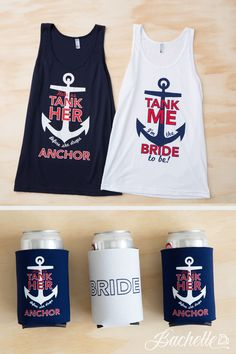 Tank her before she drops anchor nautical bachelorette party tank tops and koozies for the bride, maid of honor, and bridesmaids by Bachette.