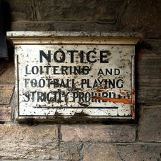 Notice Loittering and Football Playing Strictly Prohibited