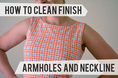 How to clean finish armholes and necklines (for a lined sleeveless bodice / top / dress)