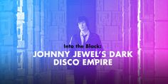 Into the Black: Johnny Jewel's Dark Disco Empire | Pitchfork