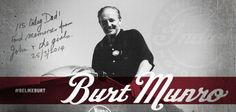 Sent to me by Burt's son, John Munro: Burt Munro would have been 115 years old today. Burt made motorcycle history when he set the world's land speed record, which still stands today, in 1967 on a customized Indian Scout. People told him it couldn't be done, but he didn't let that stop him. We think more people could stand to #BeLikeBurt. Share with us your #BeLikeBurt moment when you followed your passion, put everything you had into a goal, or kept going when people said you couldn't.