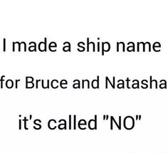 Same. I ship Clintasha, but their couple name would literally be Nuce ( Pronounced noose) A fandom with couple name of Nuce and Pepperony, Love