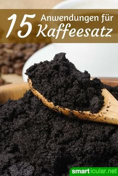 15 clever things you can do with coffee grounds- 15 clevere Dinge, die du mit Kaffeesatz machen kannst Coffee grounds are thrown away too often. There are many, meaningful applications. We show you the best! Garden Types, Coffee Grounds Garden, Diy Beauty, Beauty Tips, Gardening Tips, Life Hacks, Clever, Backyard, Cleaning