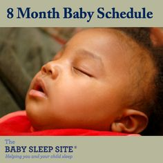 Baby sleep, awake and nap schedule for an 8 month old baby.